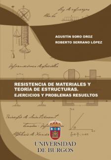 Resistencia de Materiales y Teoría de Estructuras. Ejercicios y Problemas Resueltos.